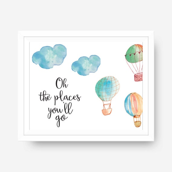 Hot Air Balloon Oh The Places You Ll Go Dr Suess Quote