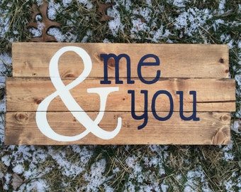 Me And You Wooden Wedding Sign
