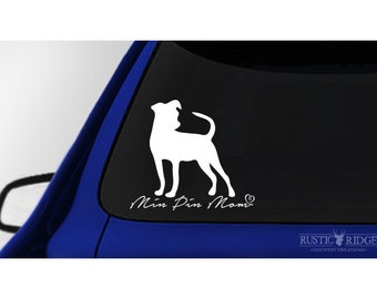 Min Pin Mom, Miniature Pincher Dog Window Decal Sticker