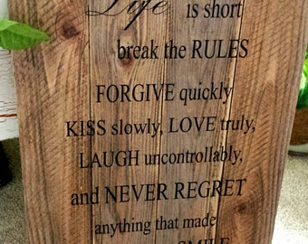 Love Sign, Life is Beautiful Sign, Life is Short, Life is short Break the Rules Forgive Quickly Love Truly Kiss Slowly, Wedding Gift