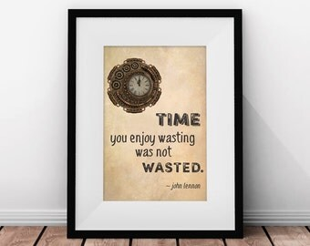 Time Quote, John Lennon Quote, Inspirational Quotes, Steampunk Clock, Word Art Print, Printable Quotes, Time Wasted, Quotes for Wall, Clock