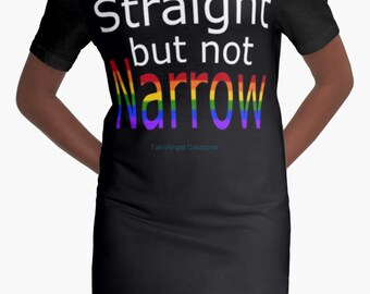 Gay Pride T-Shirt Dress, Straight But Not Narrow, 6 Sizes Available + Black or White BG!