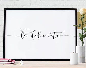 La Dolce Vita - The Sweet Life - Art Print Quote Poster - Italian Script Handwritten Typography - Digital PDF Download - Printable up to A3