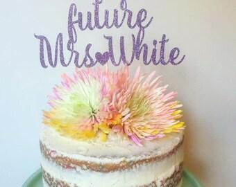 Future Mrs. Personalized Glitter Cake Topper, Bridal Shower Cake Topper, Engagement Party Cake Topper, Bachelorette Cake Topper