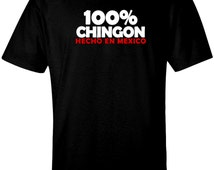 100% Chingon.  Hecho En Mexico.  Black or Ash T Shirt
