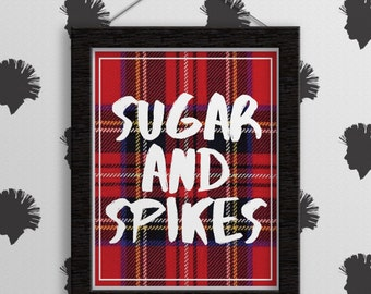Sugar and Spikes Print - Home Decor. Wall Art. Typography Art. Funny. Wall Decor. Typography Poster Gift. Print. Art Print. Punk. Plaid.