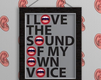 Print - I Love the Sound of My Own Voice. Funny Art Print. Funny Gifts. Funny. Funny Poster Art. Fun Wall Art. Typography Print. Typography.