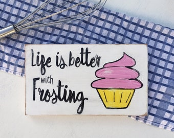 Wooden Kitchen Sign, Cupcake Sign, Life is better with frosting, White kitchen sign, Pink cupcake sign, Kitchen Sign