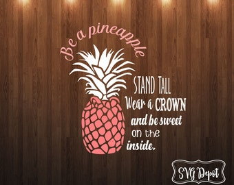 Be a Pineapple svg file, pineapple quote svg, pineapple cut file
