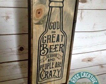 Beer Sign - God is great Beer is Good People are Crazy - Beer Gift - Wood Painted Beer Sign - Drinking Sign
