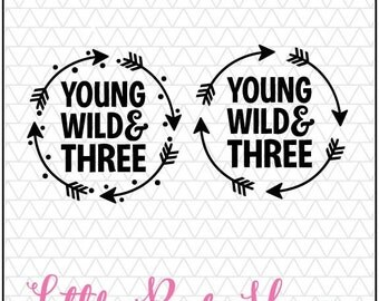 Young Wild and Three SVG DXF Cut File design for Silhouette Studio & Cricut