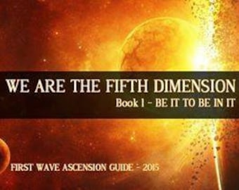 We are the FIFTH DIMENSION - Be it to be in it!