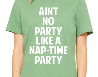 Aint No Party Like A NapTime Party  - Women's Relaxed Jersey Short Sleeve Tee