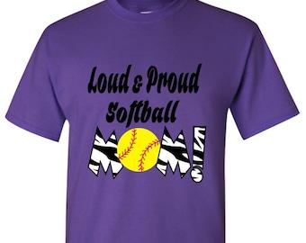 Loud and Proud Softball Mom  Softball Mom Shirt