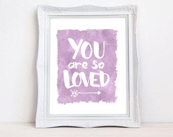 You Are So Loved- Lilac Baby Room Print- Nursery Art- Watercolor Print- Baby Shower Gift- Baby Room Decor-  Baby Room Wall Art