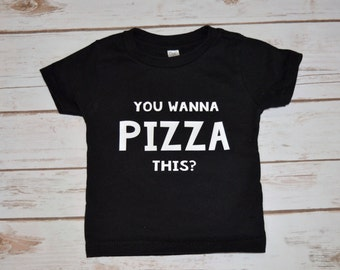 You wanna PIZZA this? - Infant T-Shirt or Bodysuit, Toddler T-Shirt