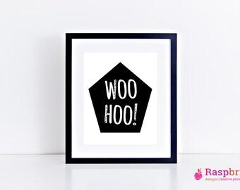 woohoo, digital print, home decor, modern, scandinavian, wall art, bold, poster, 8x10, black and white, quote