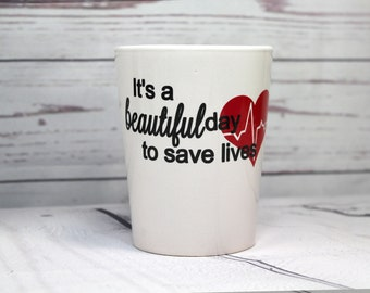 It's A Beautiful Day To Save Lives Coffee Cup - Greys Anatomy - Beautiful Day Mug -  Nurse Gift - Doctor Gift, Grey's Anatomy, Surgeon Gift