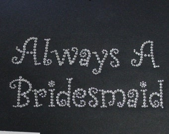 Always A Bridesmaid Rhinestone Wedding Party Shirt