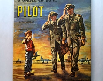 """SALE***First Printing 1957 Hardcover """"I Want to Be a Pilot"""" by Carla Greene"""