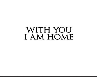 with you i am home svg dxf file instant download silhouette cameo cricut clip art commercial use