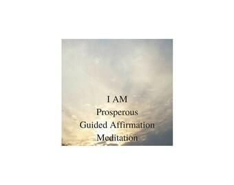 I AM Prosperous I AM Abundant Guided Affirmation Meditation