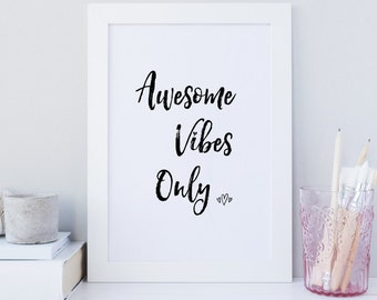 good vibes only print, printable wall art, Awesome Vibes only print, typography wall print, inspiring, motivational, typography quote print