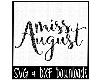 Miss August Cutting File - SVG & DXF Files - Silhouette Cameo/Cricut