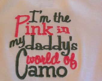 Sew Sassy Tee's I'm The Pink In My Daddy's World Of Camo Embroidered T-Shirt Babies or Kids Shirt Birthday Shirt Funny Shirt