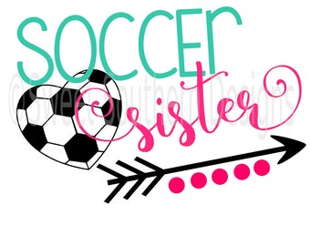 Soccer Sister SVG instant download design for circuit or silhouette