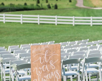 It was always you | wood sign | wedding wood sign | wedding signage | ceremony sign | wedding calligraphy | hand lettered sign