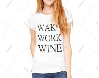 "Women - Girls - Premium Retail Fit ""Wake Work Wine"" 2016 Crew-neck Tee, T-Shirt (S,M, L, XL)"