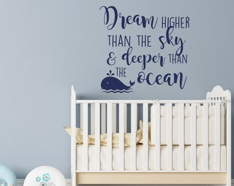 Dream Higher Than The Sky And Deeper Than The Ocean Wall Decal Inspirational Quote- Nursery Wall Decal- Wall Decal Kids- Family Decor #83