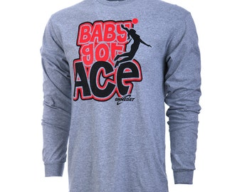 Baby Got Ace Long Sleeve Volleyball T-Shirt, Volleyball Shirts, Volleyball Gifts - Free Shipping!