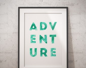 Adventure Poster, Adventure Decal, Adventure Sticker, Adventure Print, Watercolor Adventure, Adventure Awaists, Adventure Is Out There