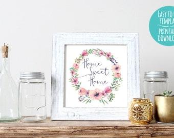 "10"" x 10"" Square Home Sweet Home Digital Print - Printable Wall Art - Watercolor Flower Wreath"