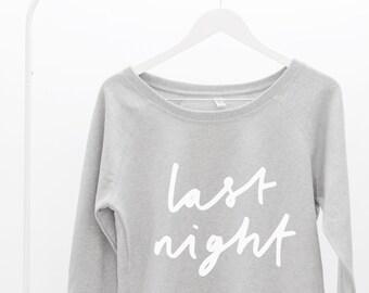 Last Night Oversized Women's Sweater - Last Night graphic sweatshirt, slogan sweater, typography sweater