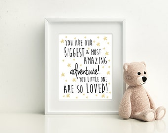You are our biggest and most amazing adventure. You little one are so loved Nursery Room