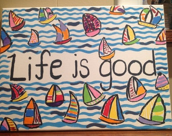 Life is Good Canvas Painting
