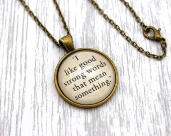 Little Women, 'I Like Good Strong Words That Mean Something', Louisa May Alcott Quote Necklace or Keychain, Keyring.