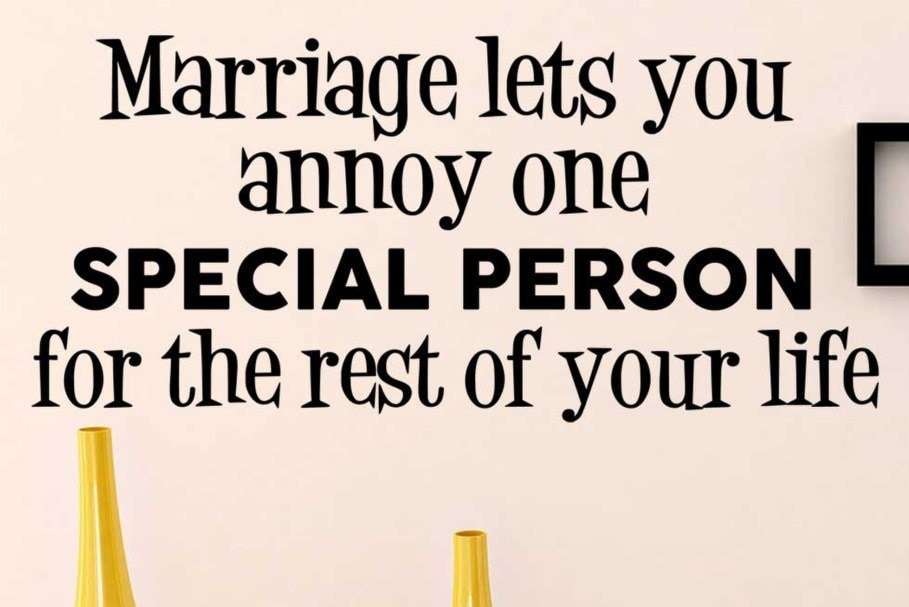 Marriage Lets You Annoy One Special Person for the Rest of Your Life by TheVinylCreations