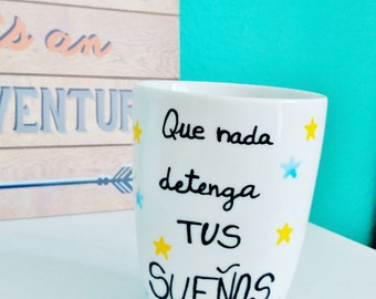 "Cup painted by hand ""that nothing stop your dreams"", Cup personalized"