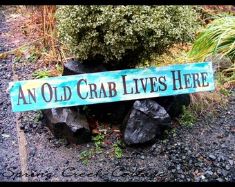 Wood Signs, An Old Crab Lives Here, Coastal Living, Beach Cottage Signs, Reclaimed Wood Sign, Hand-painted, Coastal Decor, Made To Order!
