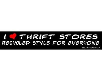 Bumper Sticker: I Love Thrift Stores