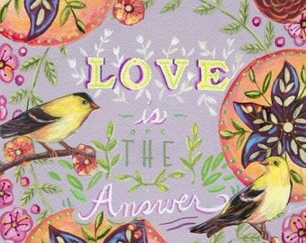 Love is the Answer 8x10 Archival Print on Paper