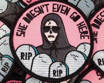 She Doesn't Even Go Here Grim Reaper - Embroidered Iron-On Patch