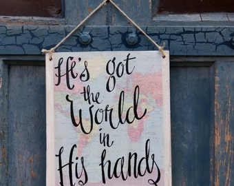 He's Got The Whole World in His hands Map Sign - fathers day - globe - travel