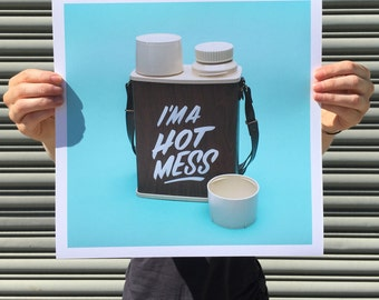 "I'm a Hot Mess - digital art print 12""x12"""