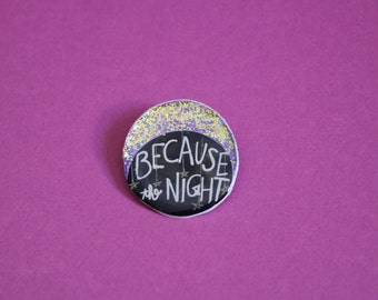 Because the Night Glittery Brooch/Pin