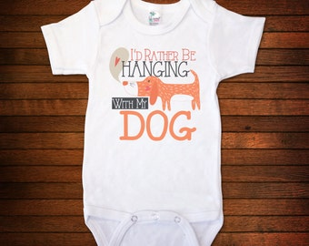 I'd Rather Be Hanging With My Dog One Piece Bodysuit - Funny Baby Gift